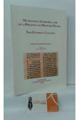 MANUSCRITOS ANTERIORES A 1500 DE LA BIBLIOTECA DE MENÉNDEZ PELAYO. TRES ESTUDIOS Y CATÁLAGO
