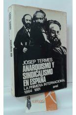 ANARQUISMO Y SINDICALISMO EN ESPAÑA. LA PRIMERA INTERNACIONAL 1864-1881