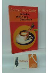 CORTADOS, SOLOS Y CON (MALA) LECHE