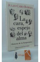 LA CARA, ESPEJO DEL ALMA. HISTORIA DE LA FISIOGNÓMICA