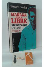 MAÑANA SERÉ LIBRE. MEMORIAS DE EL LUTE SEGUNDA PARTE