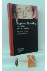 STEPHEN HAWKING, UNA VIDA PARA LA CIENCIA