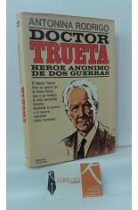 DOCTOR TRUETA, HÉROE ANÓNIMO DE DOS GUERRAS