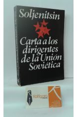 CARTA A LOS DIRIGENTES DE LA UNIÓN SOVIÉTICA Y OTROS TEXTOS