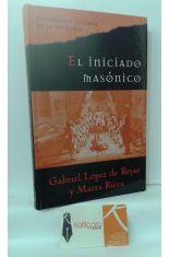 EL INICIADO MASÓNICO, TRAS EL MISTERIO DE LA MASONERÍA, LOS ROSACRUCES Y LOS ILLUMINATI