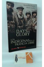 DAYS OF GLORY. LOS INDÍGENAS DE LA FRANCIA LIBRE
