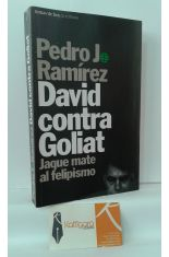 DAVID CONTRA GOLIAT, JAQUE MATE AL FELIPISMO