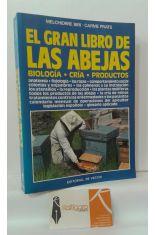 EL GRAN LIBRO DE LAS ABEJAS. BIOLOGÍA, CRÍA, PRODUCTOS