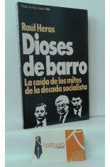 DIOSES DE BARRO. LA CAÍDA DE LOS MITOS DE LA DÉCADA SOCIALISTA