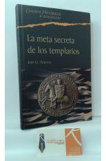 LA META SECRETA DE LOS TEMPLARIOS. EL OCULTISMO DE LA ORDEN AL DESCUBIERTO