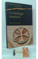 LA MITOLOGÍA TEMPLARIA. LOS CONCEPTOS ESOTÉRICOS DE LA ORDEN DEL TEMPLE