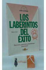 LOS LABERINTOS DEL ÉXITO. ILUSIONES, PASIONES Y FANTASMAS FEMENINOS