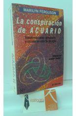 LA CONSPIRACIÓN DE ACUARIO. TRANSFORMACIONES PERSONALES Y SOCIALES EN ESTE FIN DE SIGLO
