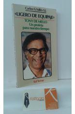 LIGERO DE EQUIPAJE. TONY DE MELLO, UN PROFETA PARA NUESTRO TIEMPO