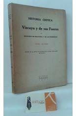HISTORIA CRÍTICA DE VIZCAYA Y DE SUS FUEROS. TOMO 3, ÚLTIMO
