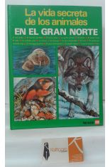 EN EL GRAN NORTE. LA VIDA SECRETA DE LOS ANIMALES