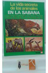 EN LA SABANA. LA VIDA SECRETA DE LOS ANIMALES
