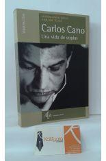 CARLOS CANO, UNA VIDA DE COPLAS