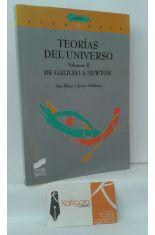 TEORÍAS DEL UNIVERSO. VOLUMEN II DE GALILEO A NEWTON