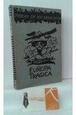 EUROPA TRÁGICA (CRÓNICAS DE UN TESTIGO DE LA GUERRA 1914-1918)