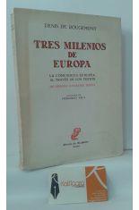 TRES MILENIOS DE EUROPA. LA CONCIENCIA EUROPEA AL TRAVÉS DE LOS TEXTOS. DE HESÍODO A NUESTRO TIEMPO