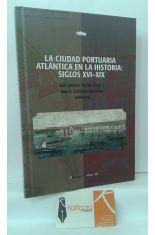 LA CIUDAD PORTUARIA ATLÁNTICA EN LA HISTORIA: SIGLOS XVI-XIX