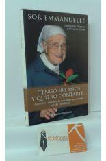 TENGO 100 AÑOS Y QUIERO CONTARTE... LA ÚLTIMA CONFESIÓN DE UNA MUJER QUE ENTREGÓ SU VIDA A LOS DEMÁS