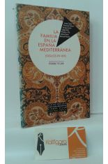 LA FAMILIA EN LA ESPAÑA MEDITERRÁNEA (SIGLOS XV-XIX)