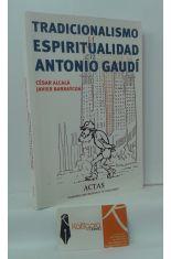 TRADICIONALISMO Y ESPIRITUALIDAD EN ANTONIO GAUDÍ