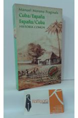 CUBA/ESPAÑA. ESPAÑA/CUBA. HISTORIA COMÚN