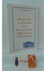 INICIACIÓN AL ESTUDIO DE LAS INSTITUCIONES HISTÓRICAS DE CANTABRIA