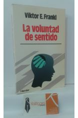 LA VOLUNTAD DEL SENTIDO. CONFERENCIAS ESCOGIDAS SOBRE LOGOTERAPIA