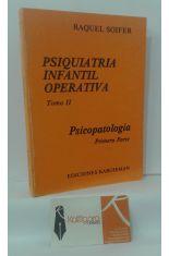 PSIQUIATRÍA INFANTIL OPERATIVA. TOMO 2: PSICOPATOLOGÍA PRIMERA PARTE