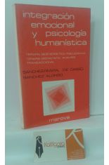 INTEGRACIÓN EMOCIONAL Y PSICOLOGÍA HUMANÍSTICA. TERAPIA BIOENERGÉTICA, PSICODRAMA, TERAPIA GESTALTISTA, ANÁLISIS TRANSACCIONAL