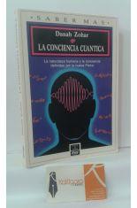 LA CONCIENCIA CUÁNTICA. LA NATURALEZA HUMANA Y LA CONCIENCIA DEFINIDAS POR LA NUEVA FÍSICA
