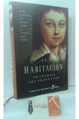 LA HABITACIÓN. VIDA Y MUERTE DEL ÚLTIMO DELFÍN DE FRANCIA LUIS XVII