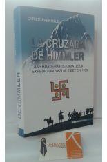 LA CRUZADA DE HIMMLER. LA VERDADERA HISTORIA DE LA EXPEDICIÓN NAZI AL TÍBET EN 1938