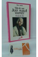 VIDA DE SAN JUAN MARÍA VIANNEY, EL CURA DE ARS
