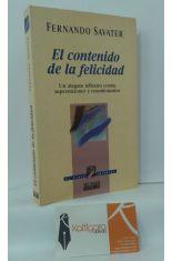 EL CONTENIDO DE LA FELICIDAD. UN ALEGATO REFLEXIVO CONTRA SUPERSTICIONES Y RESENTIMIENTOS