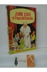 JUAN XXIII, EL PAPA DEL CONCILIO