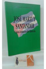 JOSÉ MARTÍ Y SANTANDER, UNOS CENTAVOS DE HISTORIA
