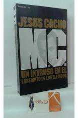 M.C. UN INTRUSO EN EL LABERINTO DE LOS ELEGIDOS
