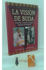 LA VISIÓN DE BUDA. LEYENDAS, CREENCIAS Y LUGARES SAGRADOS DEL BUDISMO