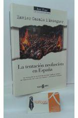 LA TENTACIÓN NEOFASCISTA EN ESPAÑA. LA EVOLUCIÓN DE LA EXTREMA DERECHA ESPAÑOLA DURANTE LA TRANSICIÓN, ASÍ COMO SUS ESPEJOS Y REFERENTES EUROPEOS