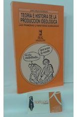 TEORÍA E HISTORIA DE LA PRODUCCIÓN IDEOLÓGICA. LAS PRIMERAS LITERATURAS BURGUESAS (SIGLO XVI)