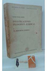 INVESTIGACIONES FILOSÓFICOS-JURÍDICAS I. EL FENÓMENO JURÍDICO