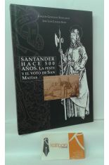 SANTANDER HACE 500 AÑOS. LA PESTE Y EL VOTO DE SAN MATÍAS