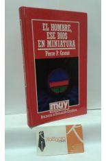 EL HOMBRE, ESE DIOS EN MINIATURA