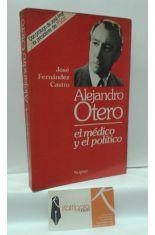 ALEJANDRO OTERO, EL MÉDICO Y EL POLÍTICO