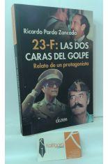 23-F: LAS DOS CARAS DEL GOLPE. RELATO DE UN PROTAGONISTA